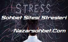 Sohbet Siteleri Stresleri