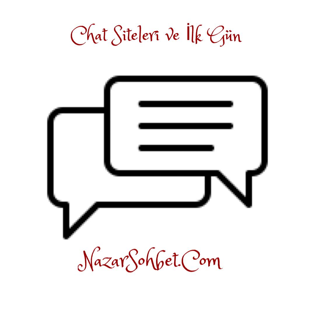 Chat Siteleri ve İlk Gün